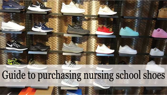 How to buy best shoes for nursing School?