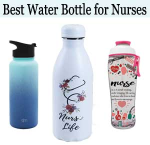 Best Water Bottle for Nurses Review and Buyer's Guide